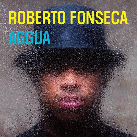 Roberto Fonseca lanza su nuevo sencillo Aggua